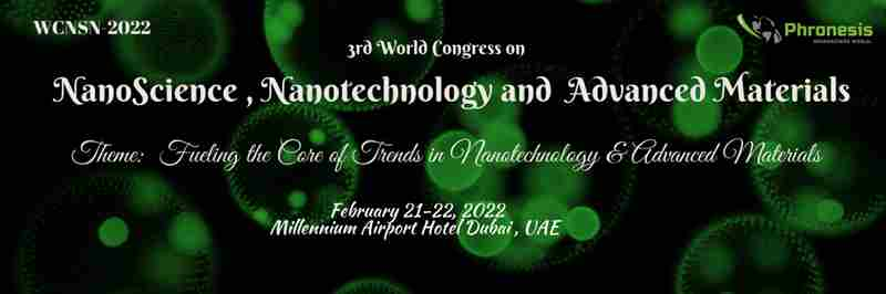3rd World Congress on Nano Science, Nanotechnology and Advanced Materials in Dubai on 21 Feb