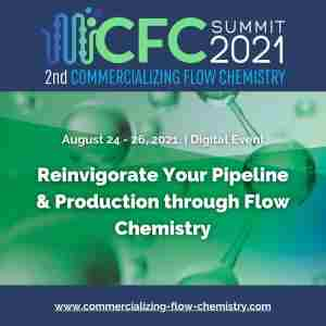 2nd Commercializing Flow Chemistry Summit 2021 in Dearing on 24 Aug