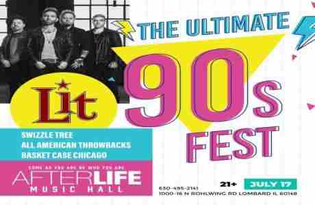 The Ultimate 90s Fest featuring LIT in Lombard on 17 Jul