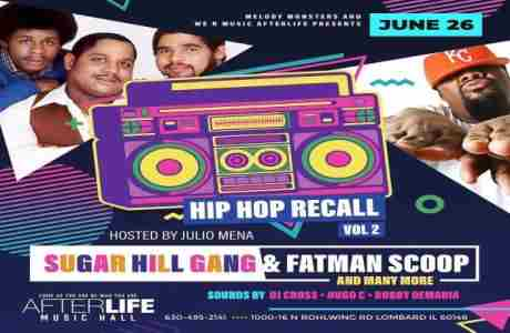 Sugar Hill Gang / Fatman Scoop and More Live In the Afterlife Music Hall in Lombard on 26 Jun